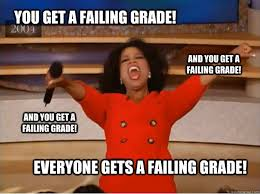 Failing Grades for Everyone