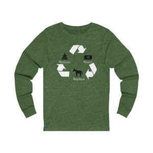 Reduce Reuse Replace long sleeve green